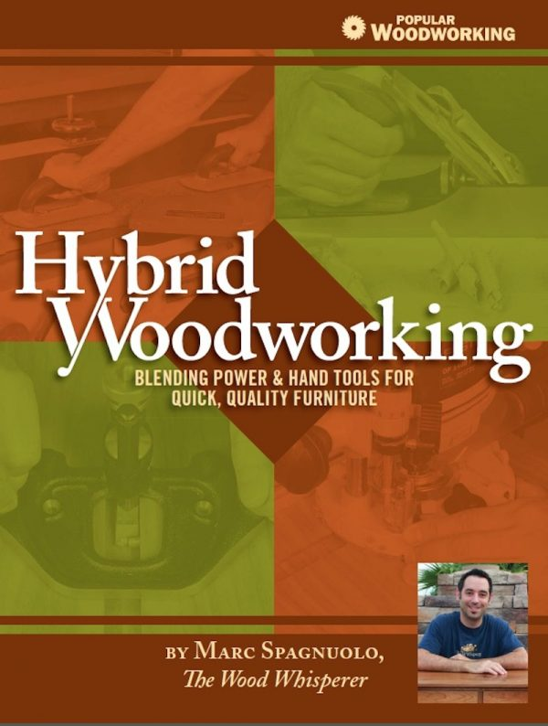 Hybrid Woodworking Book - The Wood Whisperer Guild